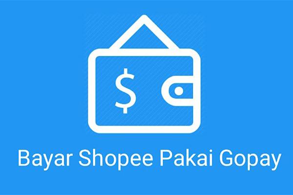 Cara Bayar Shopee Pakai Gopay Paling Mudah