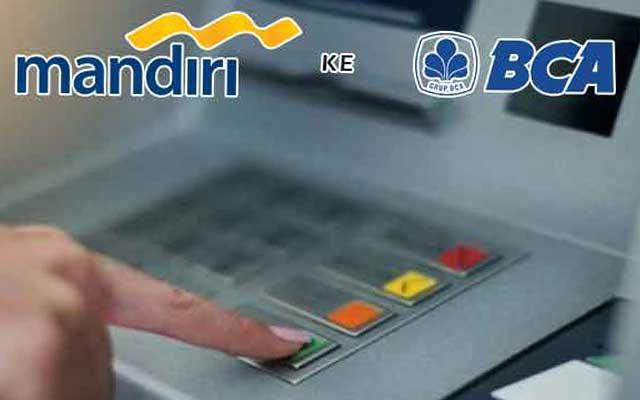 Cara Transfer Mandiri ke BCA Melalui ATM Mobile Banking