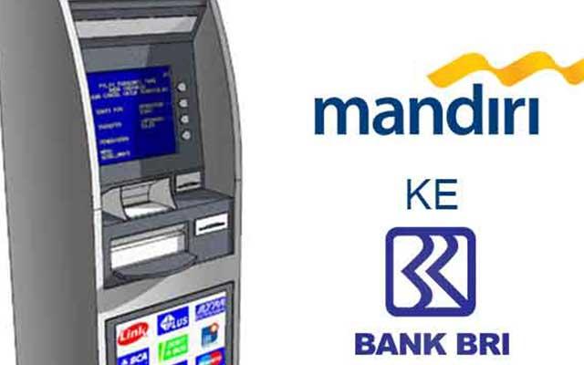 Cara Transfer Mandiri ke BRI Lengkap Dengan Biaya Transfer Kode Bank