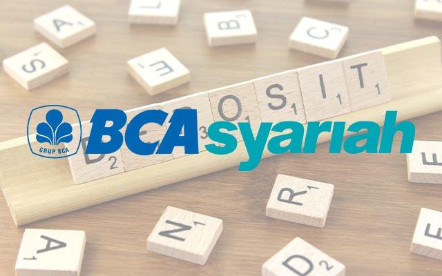 Bunga Deposito BCA Syariah Beserta Dengan Syarat Keunggulan dan Cara Hitung Nisbah