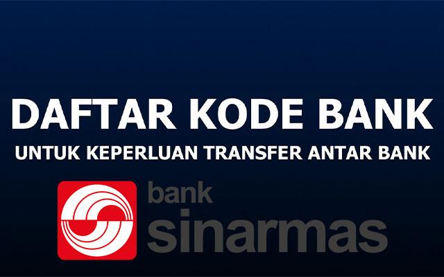 Kode Bank Sinarmas dan Cara Transfer Antar Bank