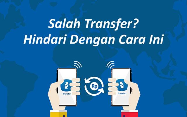 Tips Menghindari Salah Transfer