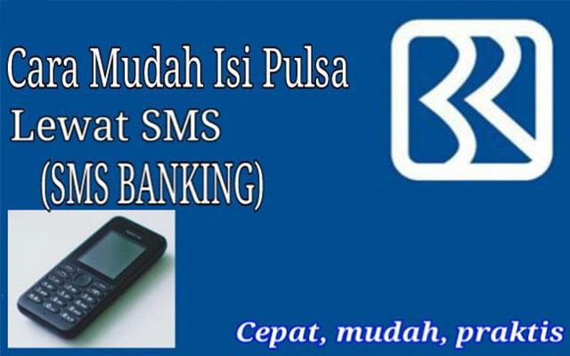 Cara Beli Pulsa Lewat SMS Banking BRI Limit Biaya Admin