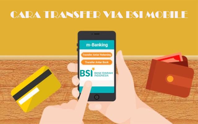 Cara Transfer via BSI Mobile Semua Jenis Biaya Admin