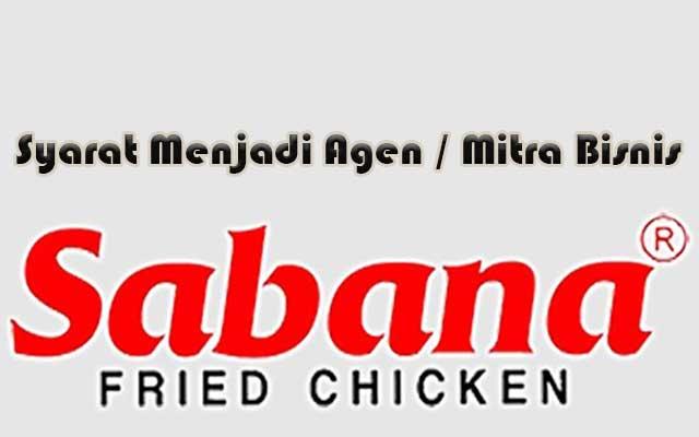 Syarat Menjadi Agen Sabana Fried Chicken